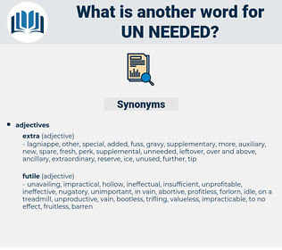 un needed, synonym un needed, another word for un needed, words like un needed, thesaurus un needed
