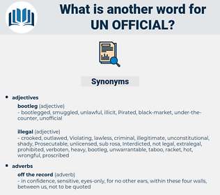 un-official, synonym un-official, another word for un-official, words like un-official, thesaurus un-official