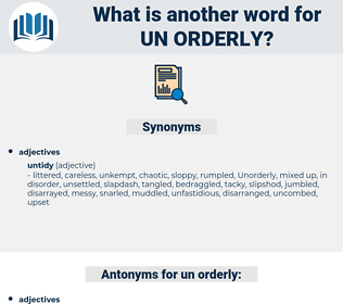 un orderly, synonym un orderly, another word for un orderly, words like un orderly, thesaurus un orderly