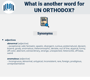 un orthodox, synonym un orthodox, another word for un orthodox, words like un orthodox, thesaurus un orthodox