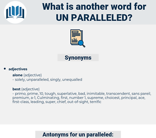 un paralleled, synonym un paralleled, another word for un paralleled, words like un paralleled, thesaurus un paralleled