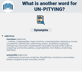 un-pitying, synonym un-pitying, another word for un-pitying, words like un-pitying, thesaurus un-pitying