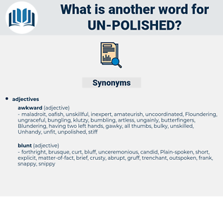un-polished, synonym un-polished, another word for un-polished, words like un-polished, thesaurus un-polished