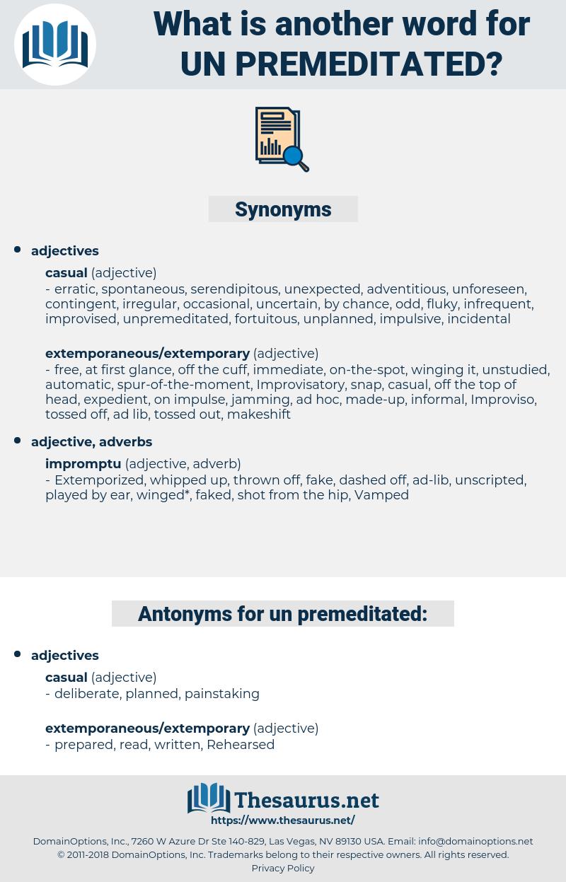 un premeditated, synonym un premeditated, another word for un premeditated, words like un premeditated, thesaurus un premeditated