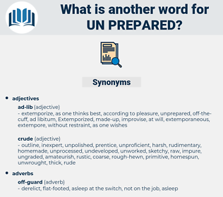 un-prepared, synonym un-prepared, another word for un-prepared, words like un-prepared, thesaurus un-prepared