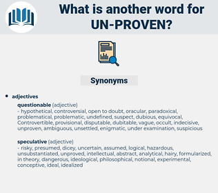 un proven, synonym un proven, another word for un proven, words like un proven, thesaurus un proven