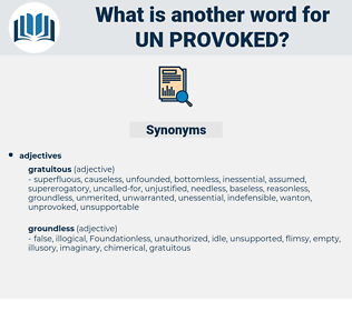 un-provoked, synonym un-provoked, another word for un-provoked, words like un-provoked, thesaurus un-provoked