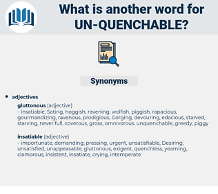 un quenchable, synonym un quenchable, another word for un quenchable, words like un quenchable, thesaurus un quenchable