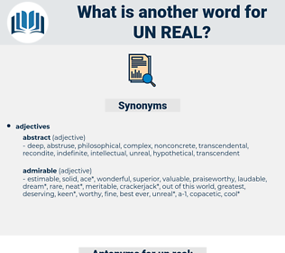un-real, synonym un-real, another word for un-real, words like un-real, thesaurus un-real