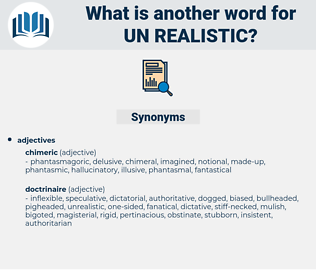 un realistic, synonym un realistic, another word for un realistic, words like un realistic, thesaurus un realistic