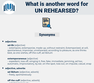 un rehearsed, synonym un rehearsed, another word for un rehearsed, words like un rehearsed, thesaurus un rehearsed
