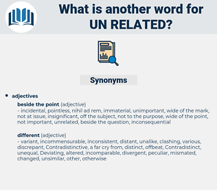 un-related, synonym un-related, another word for un-related, words like un-related, thesaurus un-related