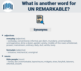un remarkable, synonym un remarkable, another word for un remarkable, words like un remarkable, thesaurus un remarkable
