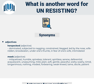 un resisting, synonym un resisting, another word for un resisting, words like un resisting, thesaurus un resisting