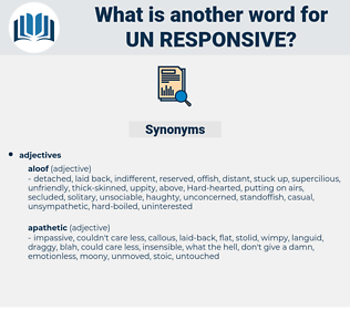 un-responsive, synonym un-responsive, another word for un-responsive, words like un-responsive, thesaurus un-responsive