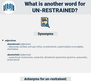 un-restrained, synonym un-restrained, another word for un-restrained, words like un-restrained, thesaurus un-restrained