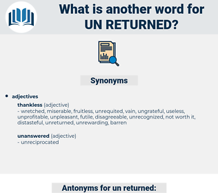 un-returned, synonym un-returned, another word for un-returned, words like un-returned, thesaurus un-returned