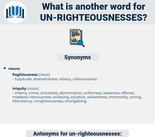 un-righteousnesses, synonym un-righteousnesses, another word for un-righteousnesses, words like un-righteousnesses, thesaurus un-righteousnesses
