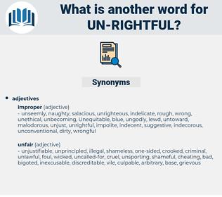 un-rightful, synonym un-rightful, another word for un-rightful, words like un-rightful, thesaurus un-rightful