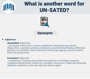 un-sated, synonym un-sated, another word for un-sated, words like un-sated, thesaurus un-sated