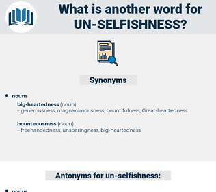 un-selfishness, synonym un-selfishness, another word for un-selfishness, words like un-selfishness, thesaurus un-selfishness