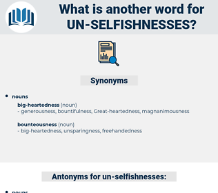 un-selfishnesses, synonym un-selfishnesses, another word for un-selfishnesses, words like un-selfishnesses, thesaurus un-selfishnesses