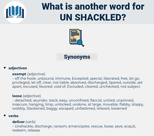 un shackled, synonym un shackled, another word for un shackled, words like un shackled, thesaurus un shackled