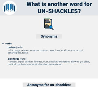un-shackles, synonym un-shackles, another word for un-shackles, words like un-shackles, thesaurus un-shackles