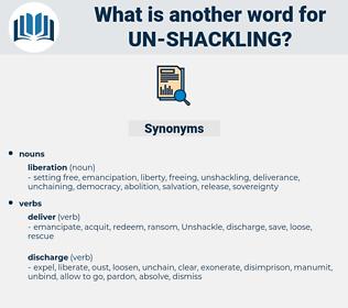 un-shackling, synonym un-shackling, another word for un-shackling, words like un-shackling, thesaurus un-shackling
