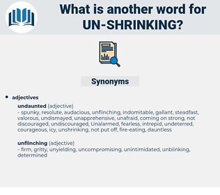 un-shrinking, synonym un-shrinking, another word for un-shrinking, words like un-shrinking, thesaurus un-shrinking