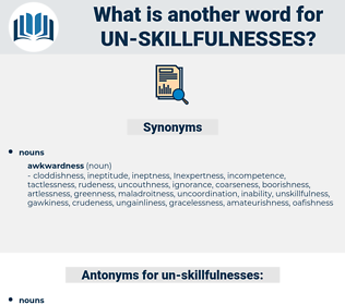 un-skillfulnesses, synonym un-skillfulnesses, another word for un-skillfulnesses, words like un-skillfulnesses, thesaurus un-skillfulnesses