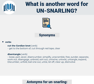 un-snarling, synonym un-snarling, another word for un-snarling, words like un-snarling, thesaurus un-snarling