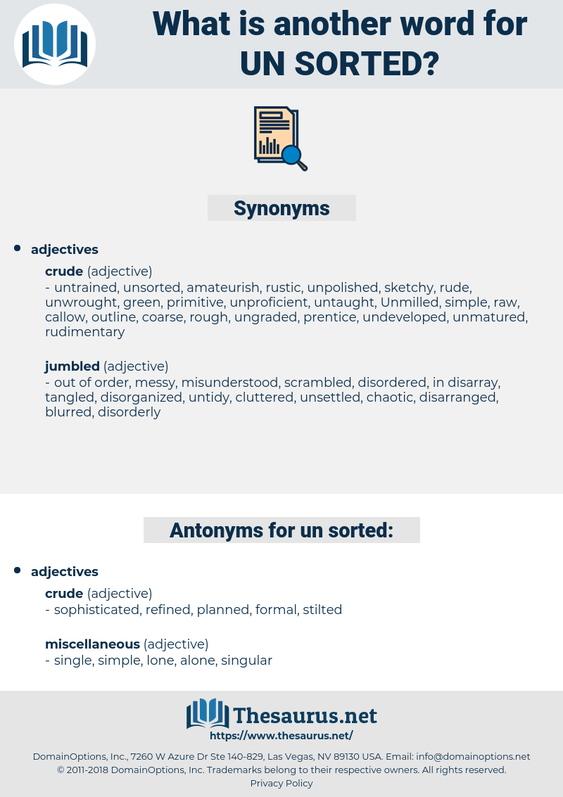 un-sorted, synonym un-sorted, another word for un-sorted, words like un-sorted, thesaurus un-sorted