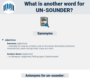 un-sounder, synonym un-sounder, another word for un-sounder, words like un-sounder, thesaurus un-sounder