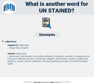 un-stained, synonym un-stained, another word for un-stained, words like un-stained, thesaurus un-stained