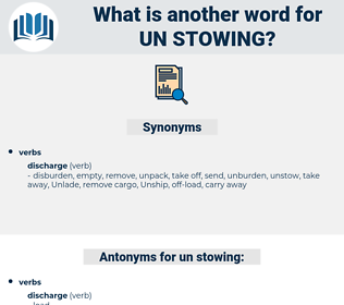 un stowing, synonym un stowing, another word for un stowing, words like un stowing, thesaurus un stowing