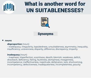 un-suitablenesses, synonym un-suitablenesses, another word for un-suitablenesses, words like un-suitablenesses, thesaurus un-suitablenesses