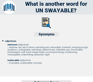 un-swayable, synonym un-swayable, another word for un-swayable, words like un-swayable, thesaurus un-swayable
