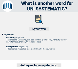un-systematic, synonym un-systematic, another word for un-systematic, words like un-systematic, thesaurus un-systematic