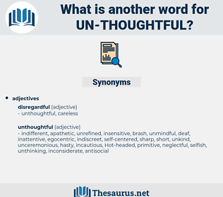 un-thoughtful, synonym un-thoughtful, another word for un-thoughtful, words like un-thoughtful, thesaurus un-thoughtful
