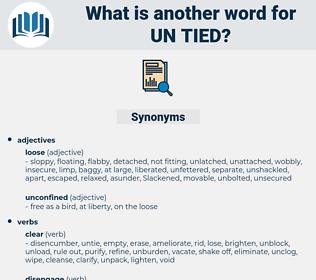 un-tied, synonym un-tied, another word for un-tied, words like un-tied, thesaurus un-tied