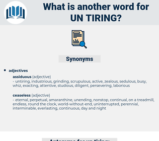 un-tiring, synonym un-tiring, another word for un-tiring, words like un-tiring, thesaurus un-tiring
