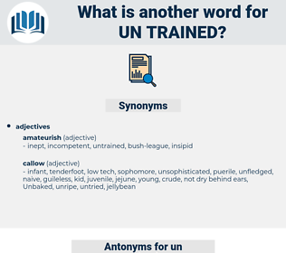un trained, synonym un trained, another word for un trained, words like un trained, thesaurus un trained