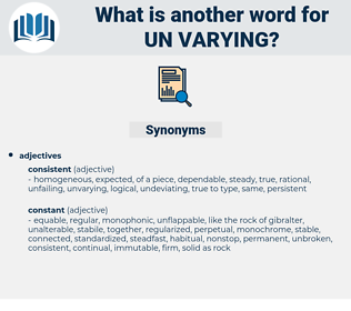 un-varying, synonym un-varying, another word for un-varying, words like un-varying, thesaurus un-varying