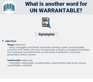 un-warrantable, synonym un-warrantable, another word for un-warrantable, words like un-warrantable, thesaurus un-warrantable