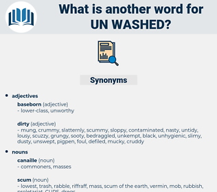 un washed, synonym un washed, another word for un washed, words like un washed, thesaurus un washed