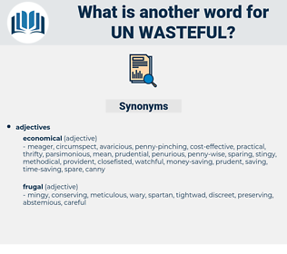 un-wasteful, synonym un-wasteful, another word for un-wasteful, words like un-wasteful, thesaurus un-wasteful