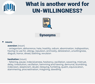 un-willingness, synonym un-willingness, another word for un-willingness, words like un-willingness, thesaurus un-willingness