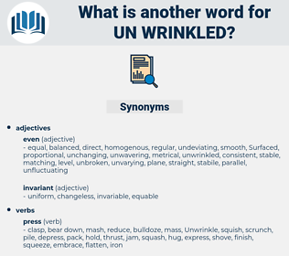 un wrinkled, synonym un wrinkled, another word for un wrinkled, words like un wrinkled, thesaurus un wrinkled