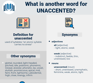 unaccented, synonym unaccented, another word for unaccented, words like unaccented, thesaurus unaccented